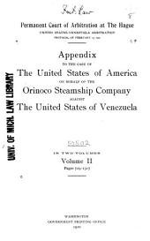 The Case of the United States of America on Behalf of the Orinoco Steamship Company Against the United States of Venezuela: Volume 2