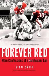 Forever Red: More Confessions of a Cornhusker Fan