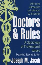 Doctors and Rules: A Sociology of Professional Values