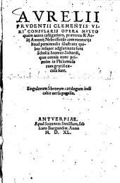 Aurelii Prudentii Clementis opera multo quam antea castigatiora