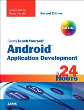 Sams Teach Yourself Android Application Development in 24 Hours: Edition 2