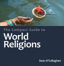 The Compact Guide to the World Religions