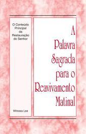 A Palavra Sagrada para o Reavivamento Matinal - O Conteúdo Principal da Restauração do Senhor