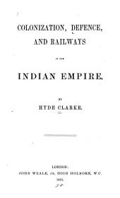 Colonization, Defence, and Railways in Our Indian Empire