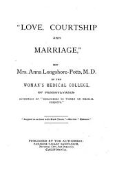 """Love, Courtship and Marriage,"""