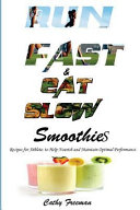 Run Fast and Eat Slow Smoothies PDF