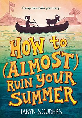 How to  Almost  Ruin Your Summer