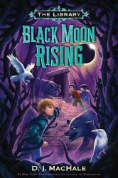 Black Moon Rising  The Library Book 2  PDF