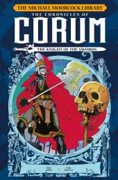The Michael Moorcock Library - The Chronicles of Corum Volume 1: The Knight of the Swords