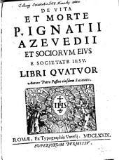 De Vita ... Ignatii Azevedii et Sociorum eius