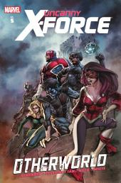 Uncanny X-Force Vol. 5: Otherworld