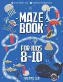 Maze Books for Kids 8 10