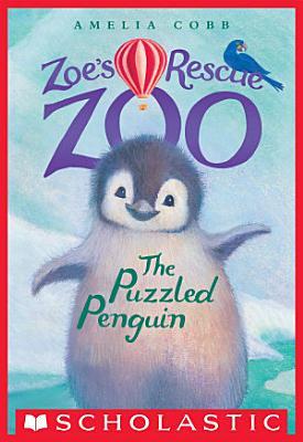The Puzzled Penguin  Zoe s Rescue Zoo  2