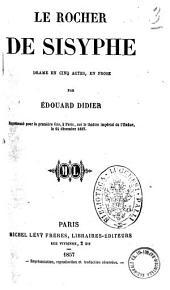 Le rocher de Sisyphe drame en cinq actes, en prose par Edouard Didier
