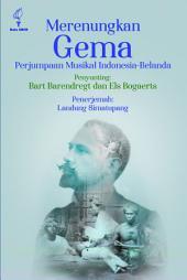 Merenungkan Gema: Perjumpaan Musikal Indonesia-Belanda