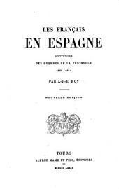 Les français en Espagne: souvenirs des guerres de la Péninsule 1808-1814