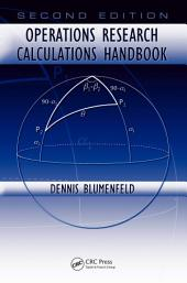 Operations Research Calculations Handbook: Edition 2
