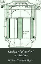 Design of Electrical Machinery: A Manual for the Use, Primarily, of Students in Electrical Engineering Courses, Volume 2
