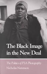 The Black Image In The New Deal Book PDF