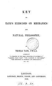 Key to Tate's Exercises on mechanics and natural philosophy