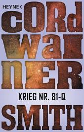 Krieg Nr. 81-Q -: Erzählung