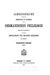 Jahresbericht über die Erscheinungen auf dem Gebiete der germanischen Philologie: Band 16