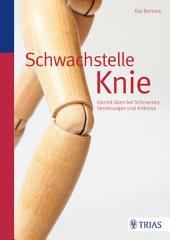 Schwachstelle Knie: Gezielt üben bei Schmerzen, Verletzungen und Arthrose