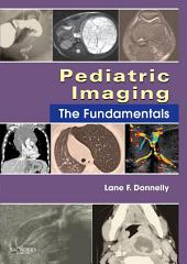 Pediatric Imaging E-Book: The Fundamentals