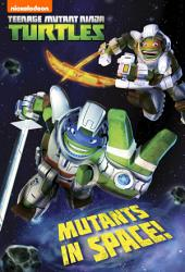 Mutants in Space (Teenage Mutant Ninja Turtles)