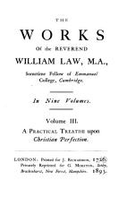 The Works of the Reverend William Law  M A       A practical treatise on Christian perfection PDF