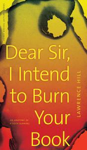 Dear Sir  I Intend to Burn Your Book Book