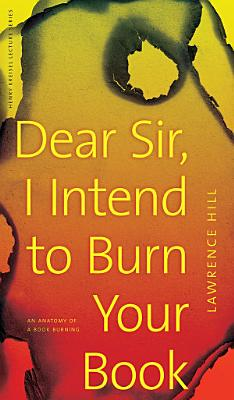 Dear Sir  I Intend to Burn Your Book