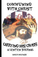 Communing with Christ  Carrying the Cross PDF