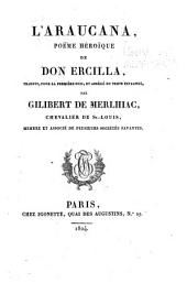 L'Araucana, poeme heroique de Don Ercilla, tr., pour la premiere fois, et abre ge du texte espagnol