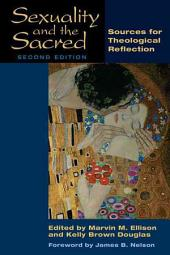 Sexuality and the Sacred: Sources for Theological Reflection