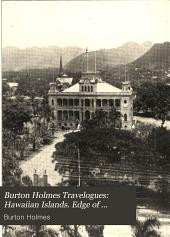 Burton Holmes Travelogues: Hawaiian Islands. Edge of China. Manila