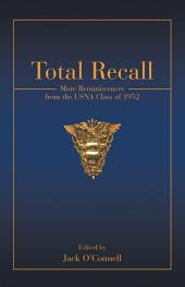 Total Recall: More Reminiscences from the Usna Class of 1952