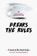 The Coffee Break Screenwriter Breaks the Rules
