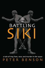 Battling Siki: a Tale of Ring Fixes, Race and Murder in the 1920s (c)