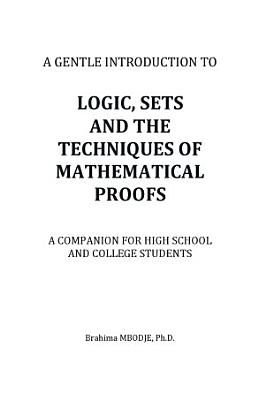 Logic  Sets and the Techniques of Mathematical Proofs PDF