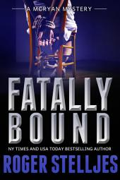 Fatally Bound - Thriller: McRyan Mystery Series
