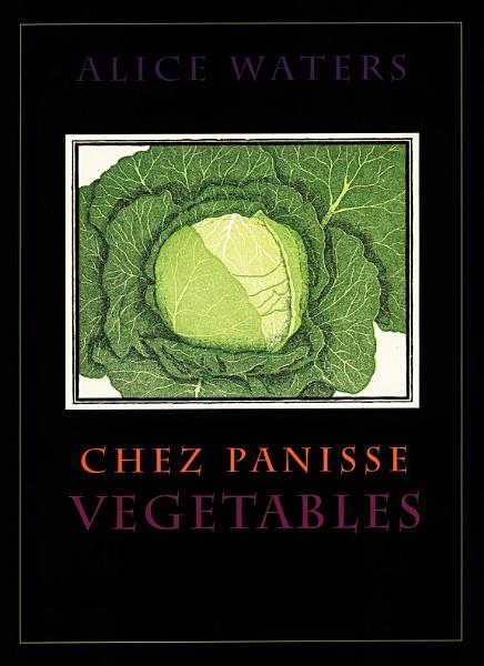 Download Chez Panisse Vegetables Book