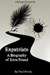 Expatriate: A Biography of Ezra Pound