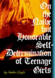 On The Naive But Honorable Self Determination Of Teenage Girls Book PDF