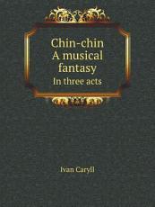 Chin-chin a musical fantasy