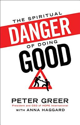 The Spiritual Danger of Doing Good