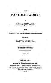 The Poetical Works of Anna Seward: With Extracts from Her Literary Correspondence, Volume 2