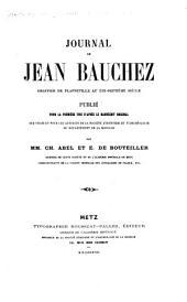 Journal de J. Bauchez, ... publié ... d'après la manuscrit original ... par MM. C. Abel et E. de Bouteiller