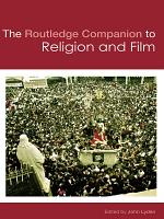 The Routledge Companion to Religion and Film PDF