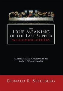 The True Meaning of the Last Supper  Welcoming Others Book
